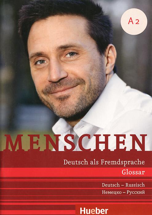 Menschen A2: Deutsch als Fremdsprache: Glossar deutsch-russisch / Глоссарий немецко-русский