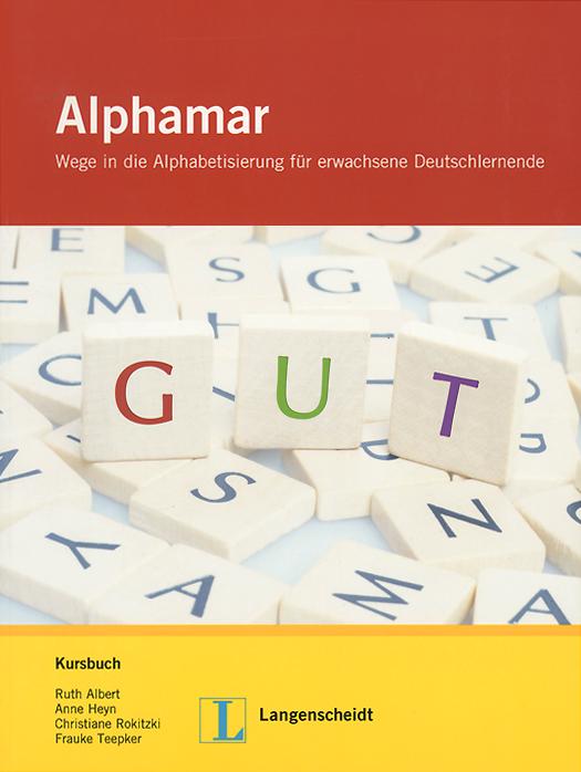 Alphamar: Wege in die Alphabetisierung fur Erwachsene Deutschlernende: Kursbuch (+ CD-ROM)