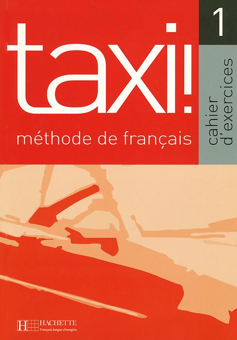 Taxi! 1: Cahier d'exercices
