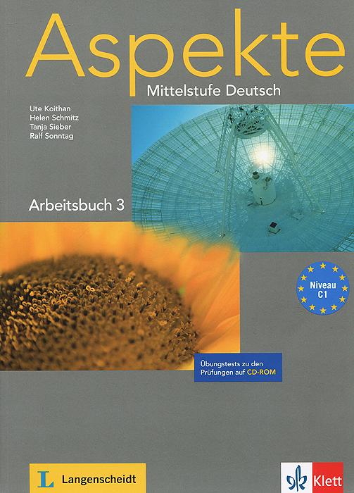 Aspekte: Mittelstufe Deutsch: Arbeitsbuch 3: Niveau C1 (+ CD-ROM)