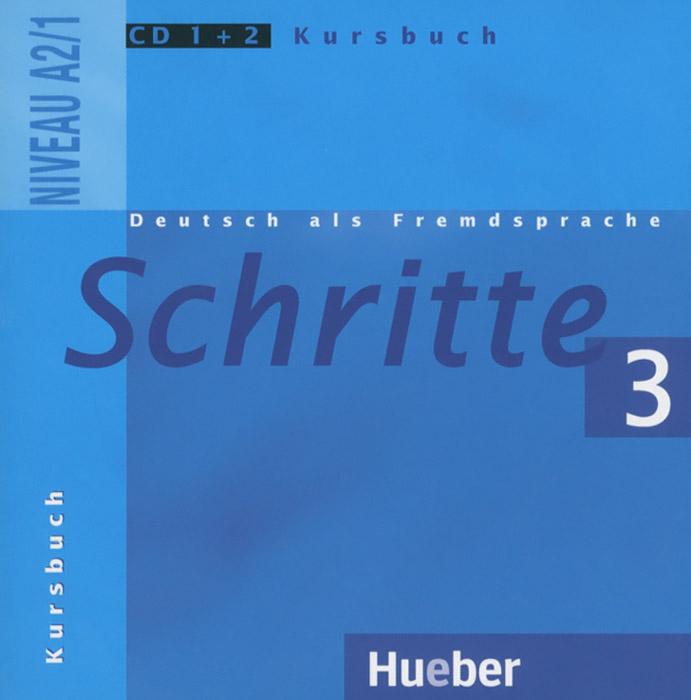 Deutsch als Fremdsprache: Schritte 3: Niveau А2/1: Kursbuch (аудиокурс на 2 CD)