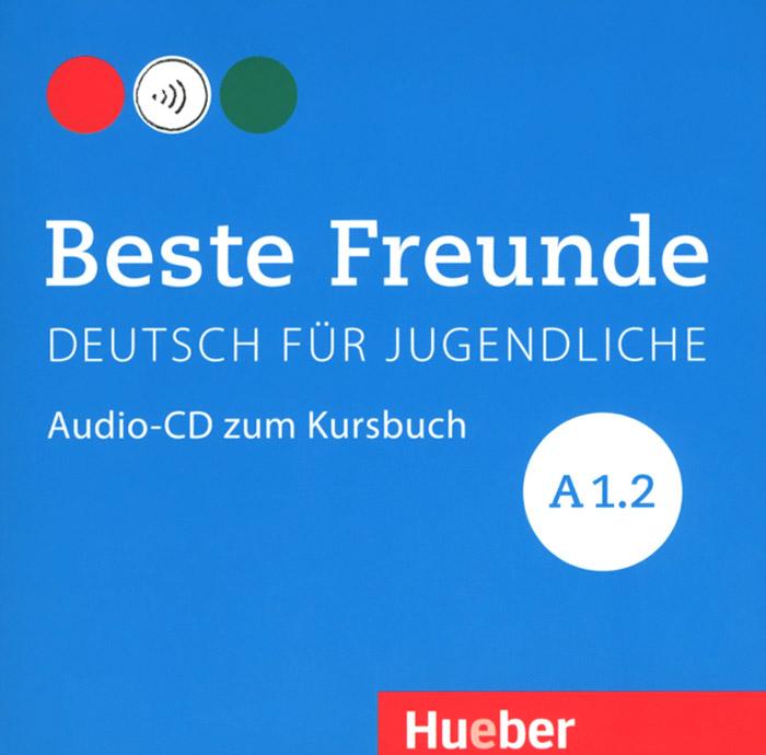 Deutsch fur Jugendliche: Beste freunde A1.2 (аудиокурс на CD)