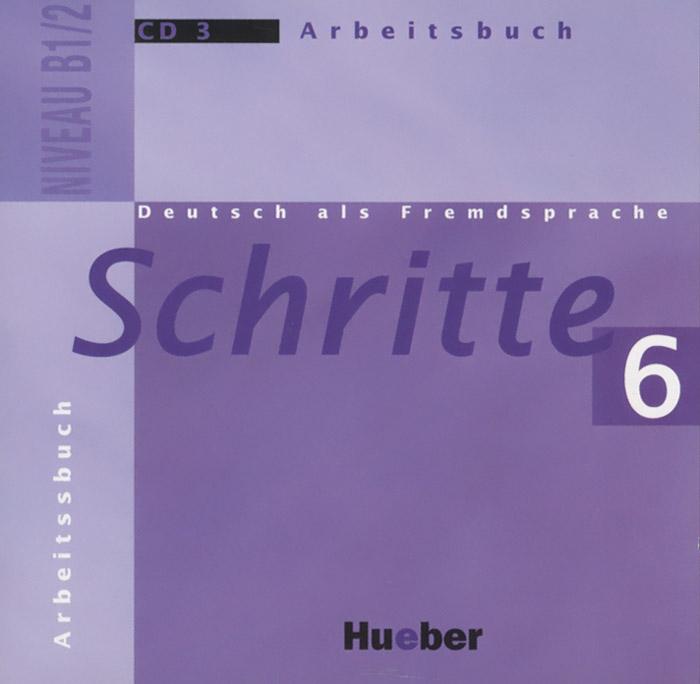 Deutsch als Fremdsprache: Schritte 6: Niveau B1/2: Arbeitsbuch (аудиокурс на CD)