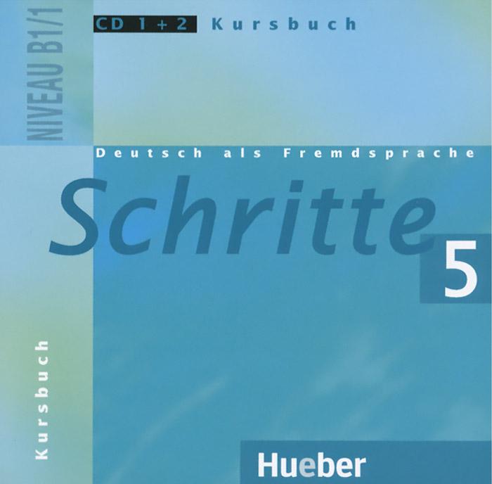 Schritte 5: Deutsch als Fremdsprache: Niveau B1/1: Kursbuch (аудиокурс на 2 CD)
