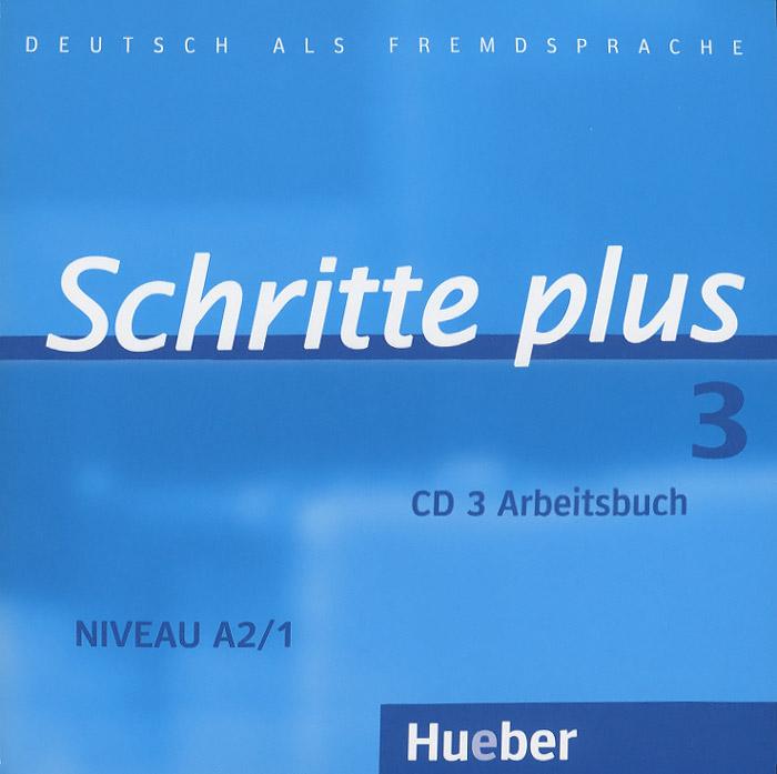 Schritte plus 3: Niveau A2/1: Arbeitsbuch (аудиокурс CD)