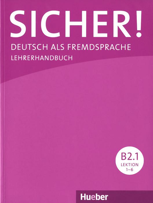 Sicher! Deutsch als Fremdsprache: Lehrerhandbuch (комплект 2 книг)