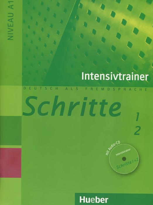 Schritte 1+2: Niveau A1: Deutsch als Fremdsprache: Intensivtrainer (+ CD)