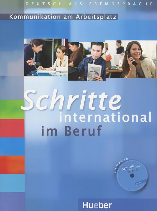 Schritte international im Beruf 1-6: Kommunikation am Arbeitsplatz: Niveau A1/B1 (+CD)