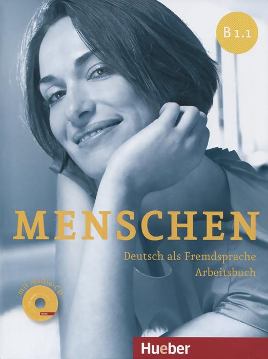 Menschen B1.1: Deutsch als Fremdsprache: Arbeitsbuch (+ CD)