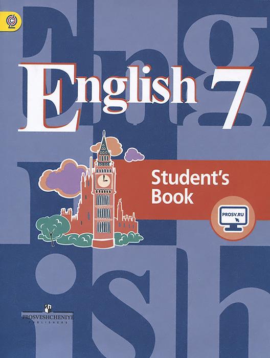 English 7: Student's Book / Английский язык. 7 класс. Учебник