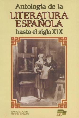 Marin, J.M.; Rey Hazas, A. Antologia de la literatura espanola hasta siglo XIX