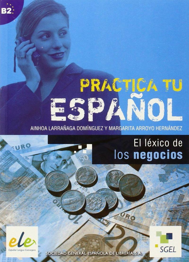 Practica Tu Espanol: El Lexico De Los Negocios