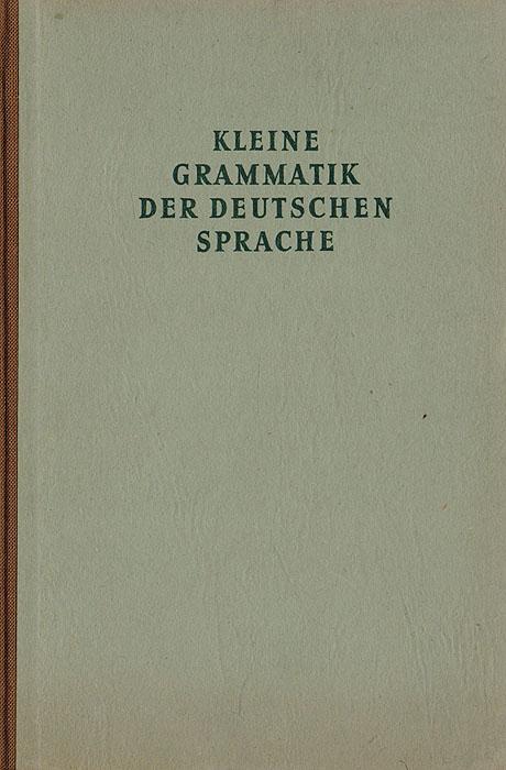 Kleine Grammatik der deutschen Sprache