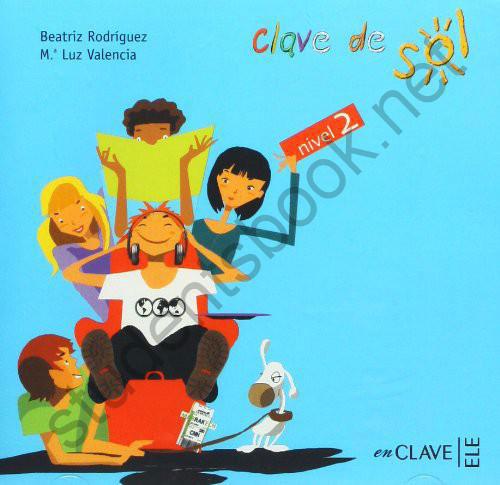 Clave de sol: Nivel 2: Para la clase (аудиокурс на CD)