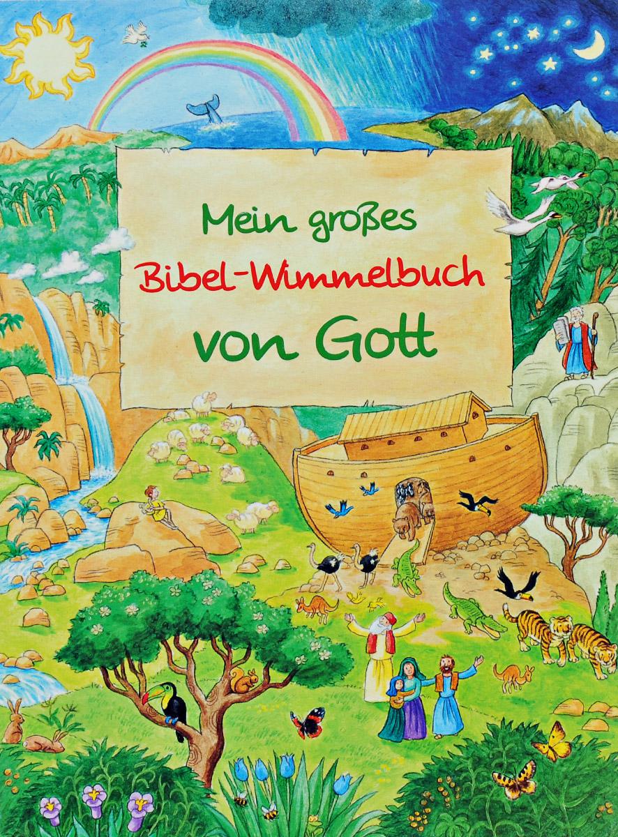 Mein grosses Bibel-Wimmelbuch von Gott