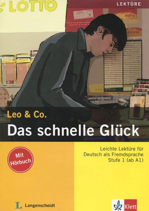 Leo & Co.: Das schnelle Gluck: Stufe 1 (ab A1) (+ CD)