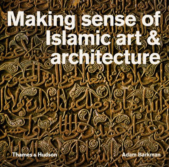 MakingSenseofIslamicArt&Architecture