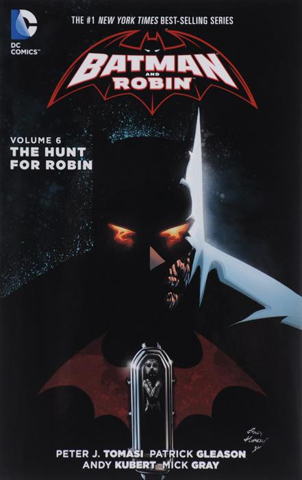 Batman and Robin: Volume 6: The Hunt for Robin