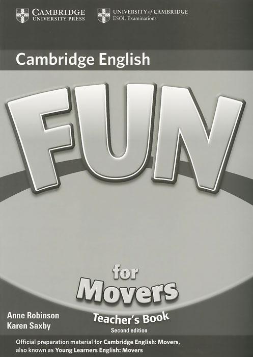 Anne Robinson, Karen Saxby Fun for Movers: Teacher's Book бесплатная доставка горячее надувательство интегральные схемы оригинальный mc14556bcp ic dcoder demux dual 1 4 16 dip 14556 mc14556 10 шт
