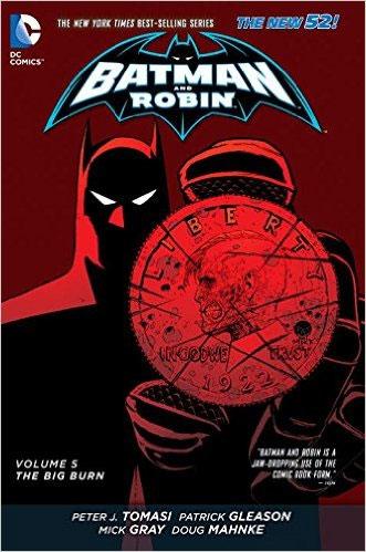 Batman and Robin: Volume 5: The Big Burn