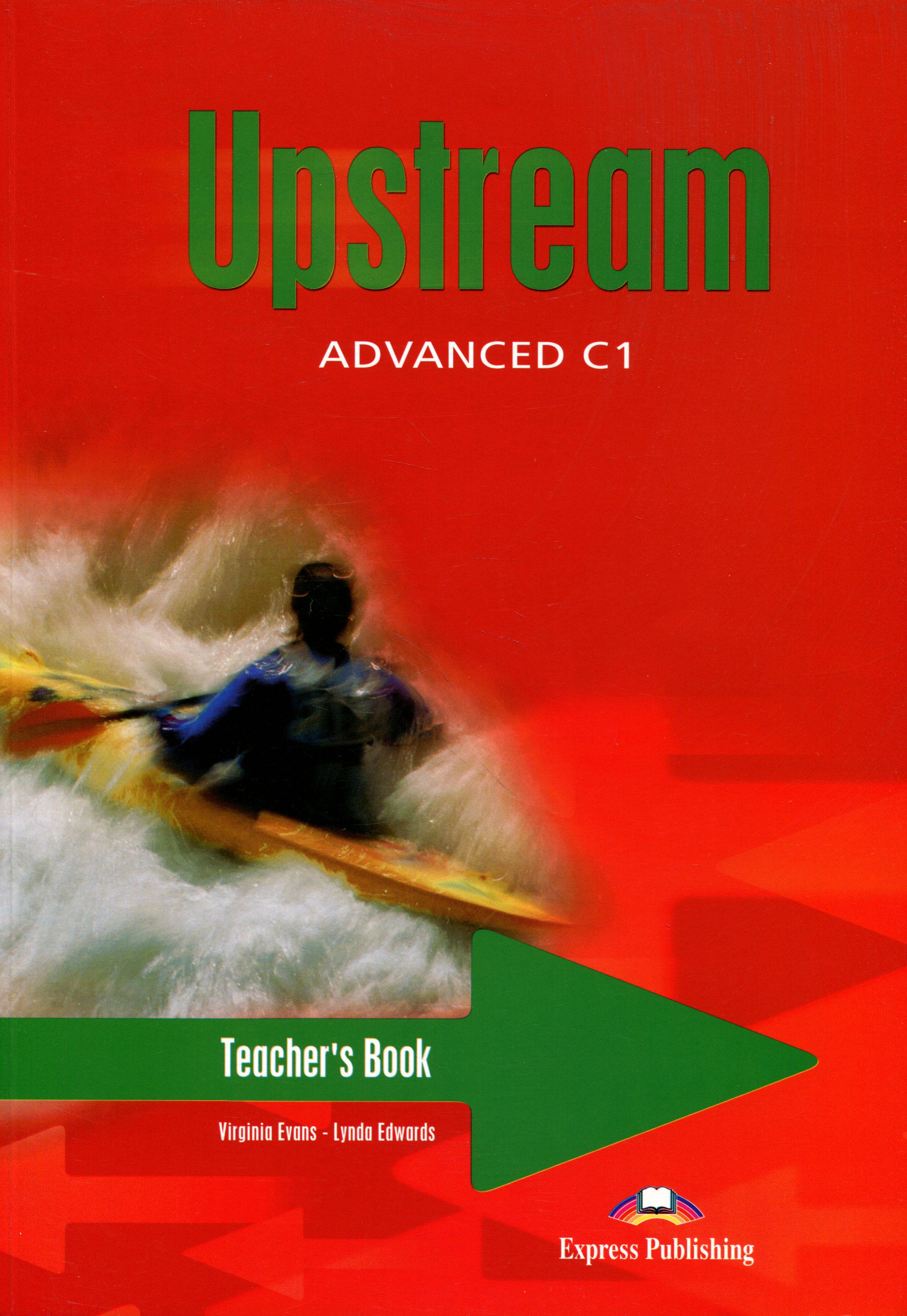 Upstream: Advanced C1: Teacher's Book