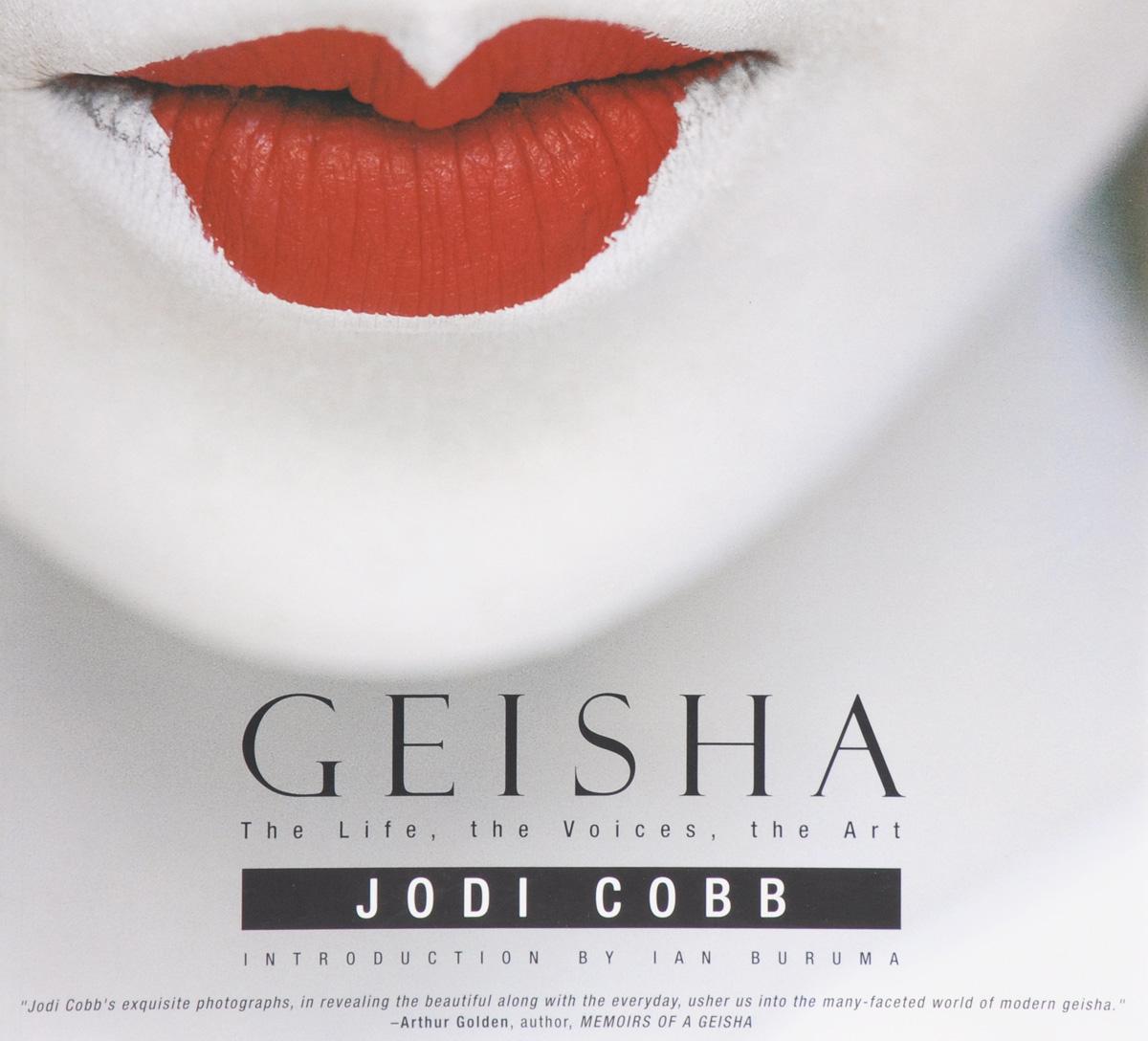 Geisha: The Life, the Voices, the Art
