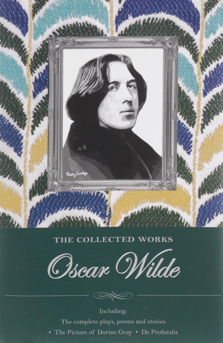 Oscar Wilde The Collected Works Of Oscar Wilde wilde o the ballad of reading gaol