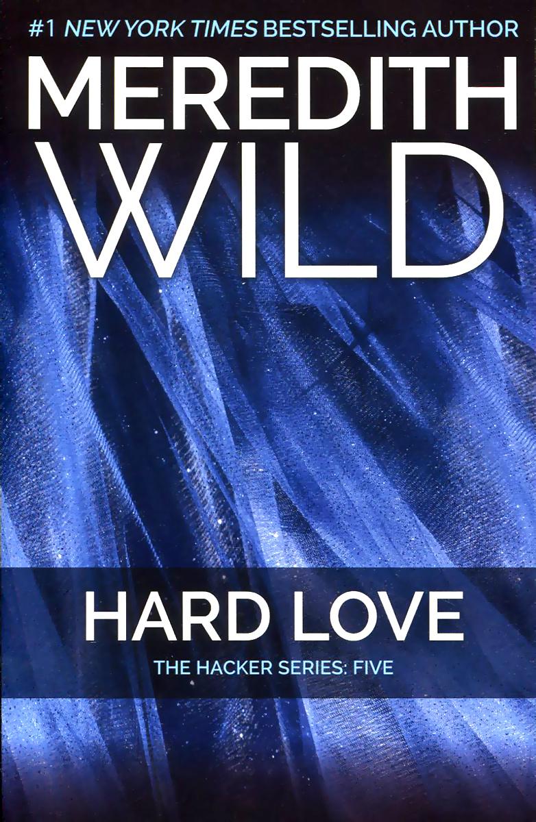 Hard Love: The Hacker Series: Five