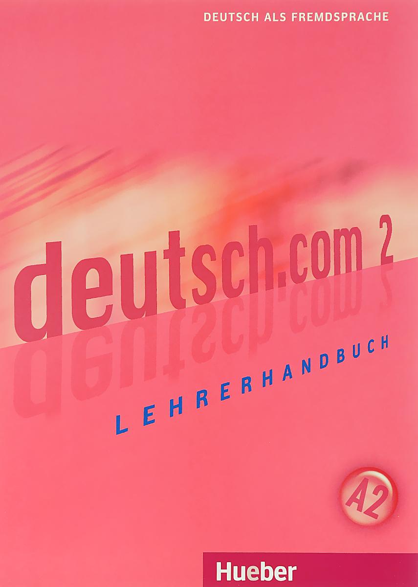 Deutsch.com 2: Lehrerhandbuch