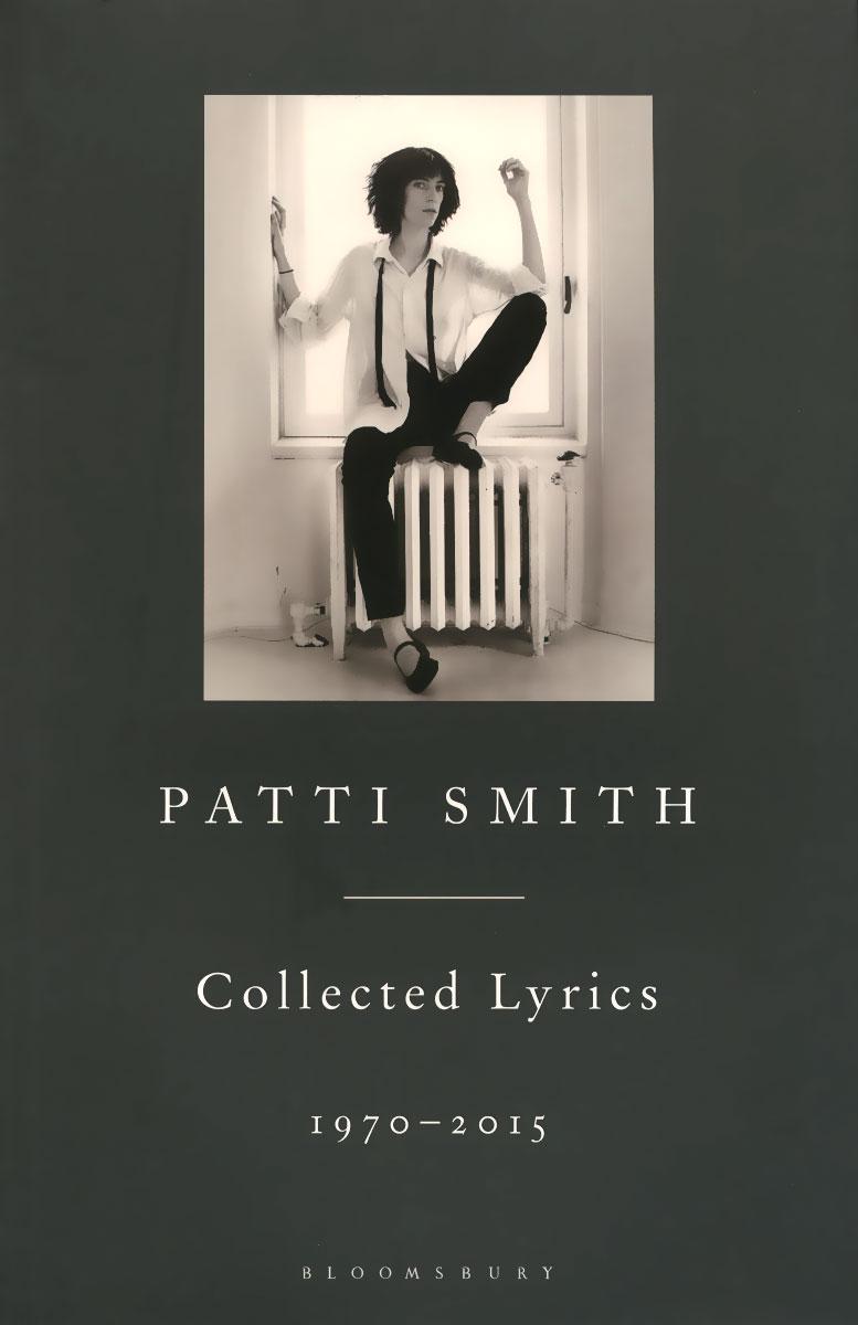 Patti Smith: Collected Lyrics: 1970-2015