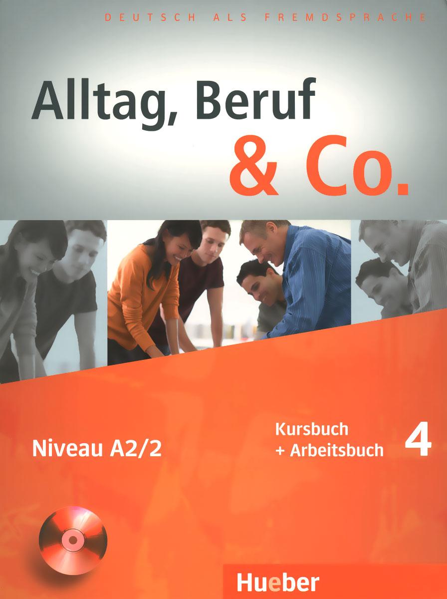 Alltag, Beruf & Co.: Kursbuch + Arbeitsbuch 4: Niveau A2/2 (+ CD)