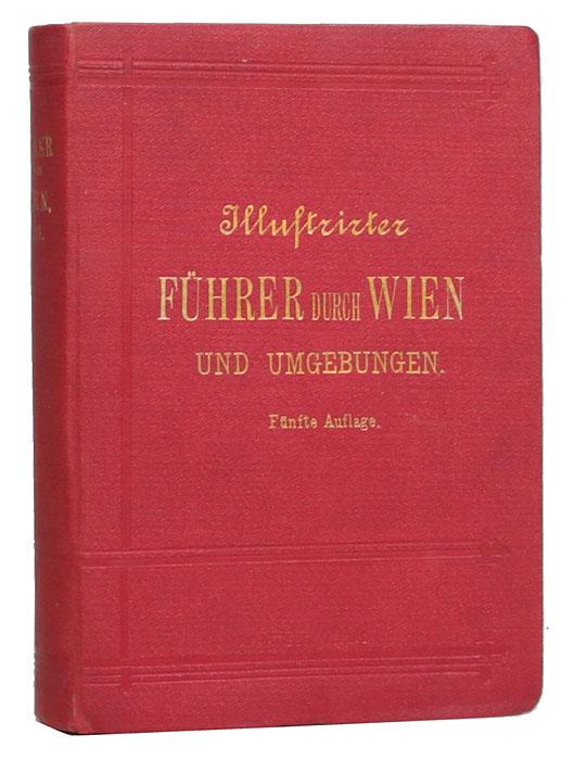 Illustrirter Fuhrer Durch Wien und Umgebungen