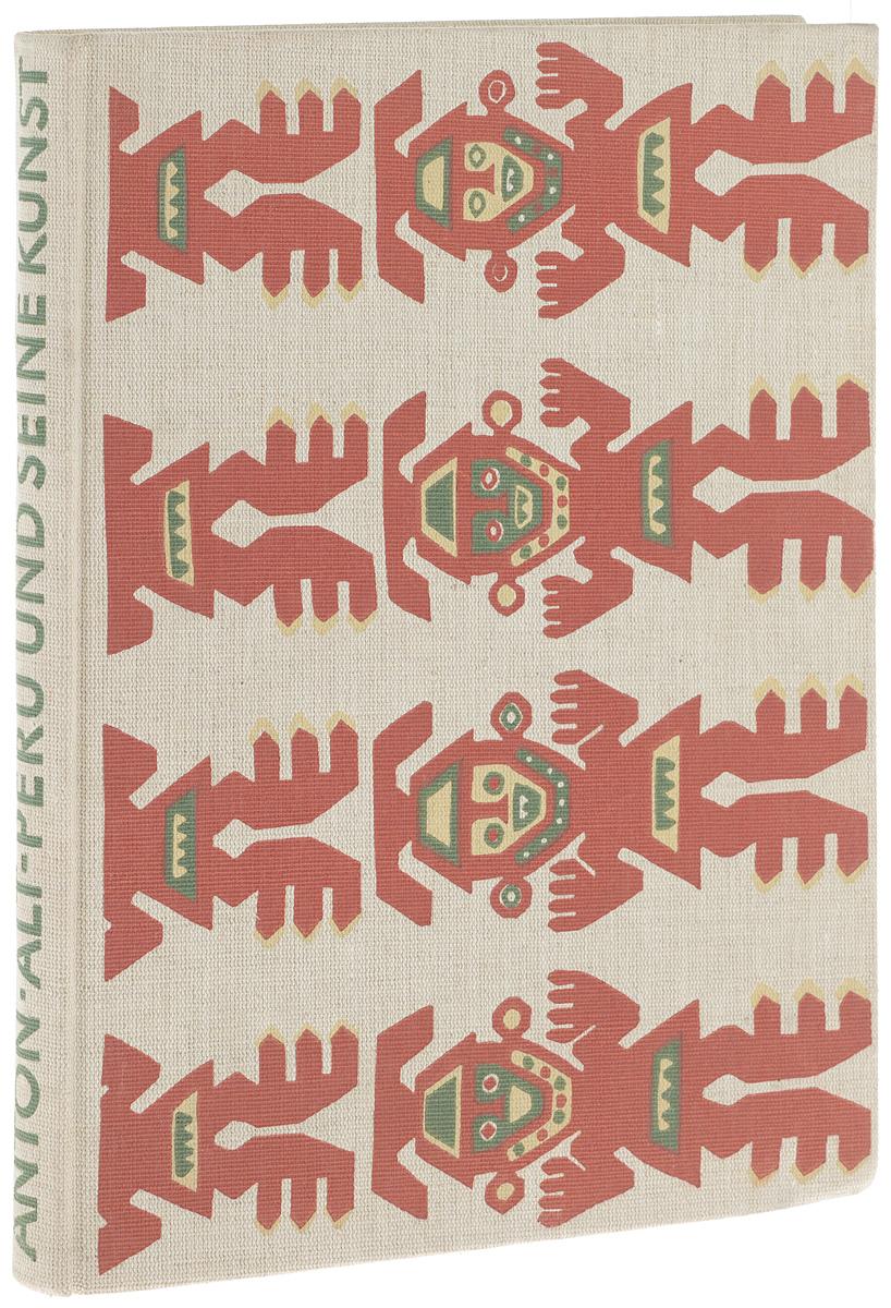 Alt-Peru und Seine Kunst