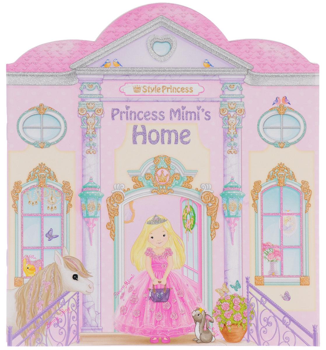 My Style Princess: Princess Mimi's Home / Дом принцессы Мими. Развивающий альбом с наклейками