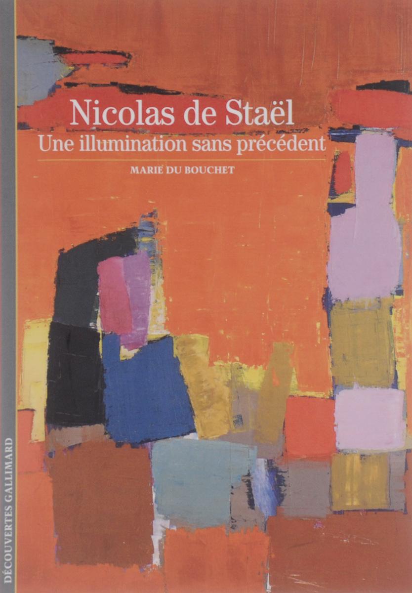Nicolas de Stael: Une illumination sans precedent