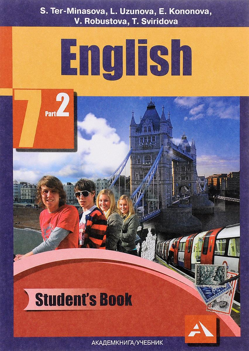 English 7: Student's Book: Part 2 / Английский язык. 7 класс. Учебник. В 2 частях. Часть 212296407Учебник разработан в соответствии с требованиями Федерального государственного образовательного стандарта основного общего образования по иностранному языку. Содержание учебника обеспечивает обучение в контексте коммуникативно-деятельностного, социокультурного и личностно ориентированного подходов в образовании; включает множество естественных ситуаций общения; создаёт мотивацию к изучению английского языка. В учебно-методический комплект входят: Рабочая программа, Учебник с электронным приложением, Рабочая тетрадь, Книга для чтения, Книга для учителя с поурочным планированием и Звуковое пособие. Рекомендован Министерством Образования и науки Российской Федерации.