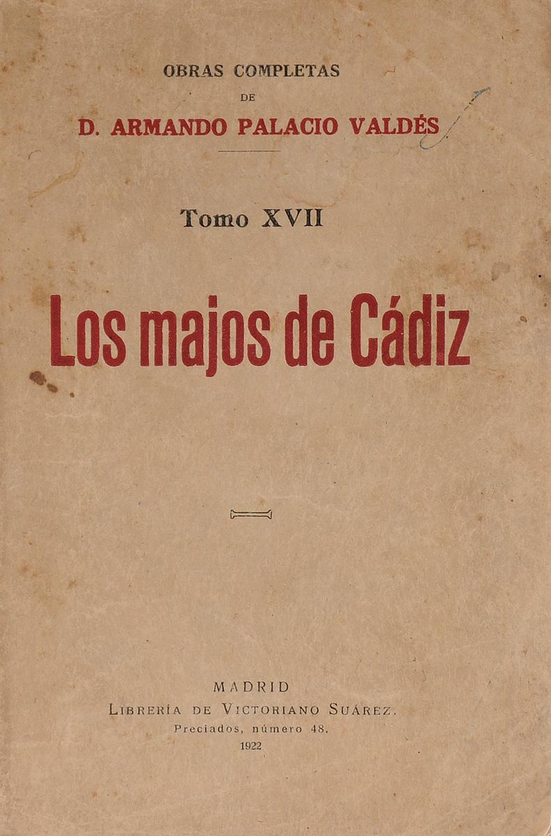 Los Majos de Cadiz. Tomo 17ART-1170303Вашему вниманию предлагается книга испанского писателя D.Armando Palacio Valdes Los Majos de Cadiz. Книга является 17 томом полного собрания сочинений. Данное издание является прижизненным.