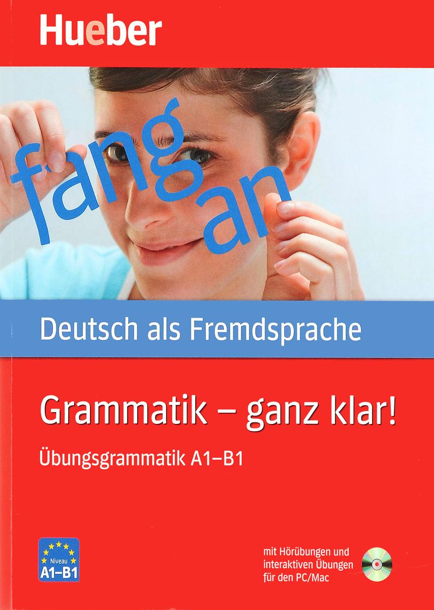 Barbara Gottstein-Schramm, Susanne Kalender, Franz Specht, Barbara Duckstein Grammatik - ganz klar! Ubungsgrammatik A 1 – B 1 (+ CD-ROM) инверторный бензиновый генератор