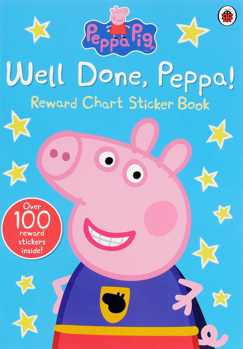Well Done, Peppa! Reward Chart Sticker Book