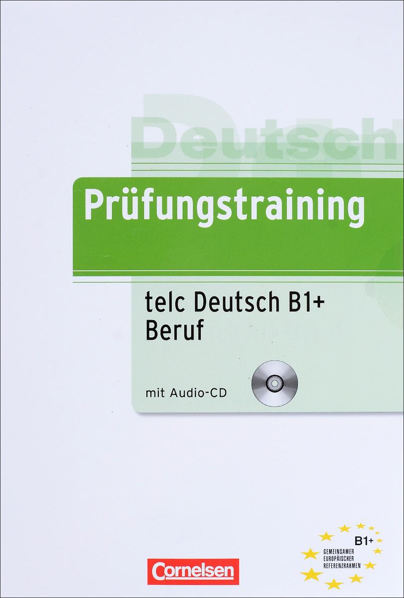 Prufungstraining Daf: Telc Deutsch B1 + Beruf (+ CD)