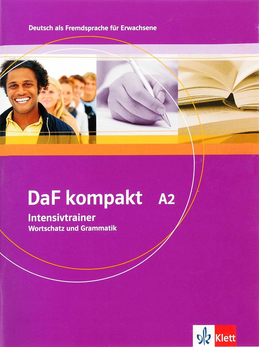 Daf Kompakt А2: Intensivtrainer: Wortschatz und Grammatik