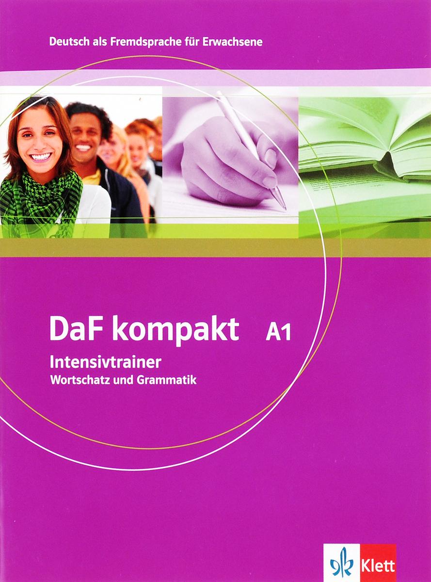 Daf Kompakt А 1: Intensivtrainer: Wortschatz und Grammatik