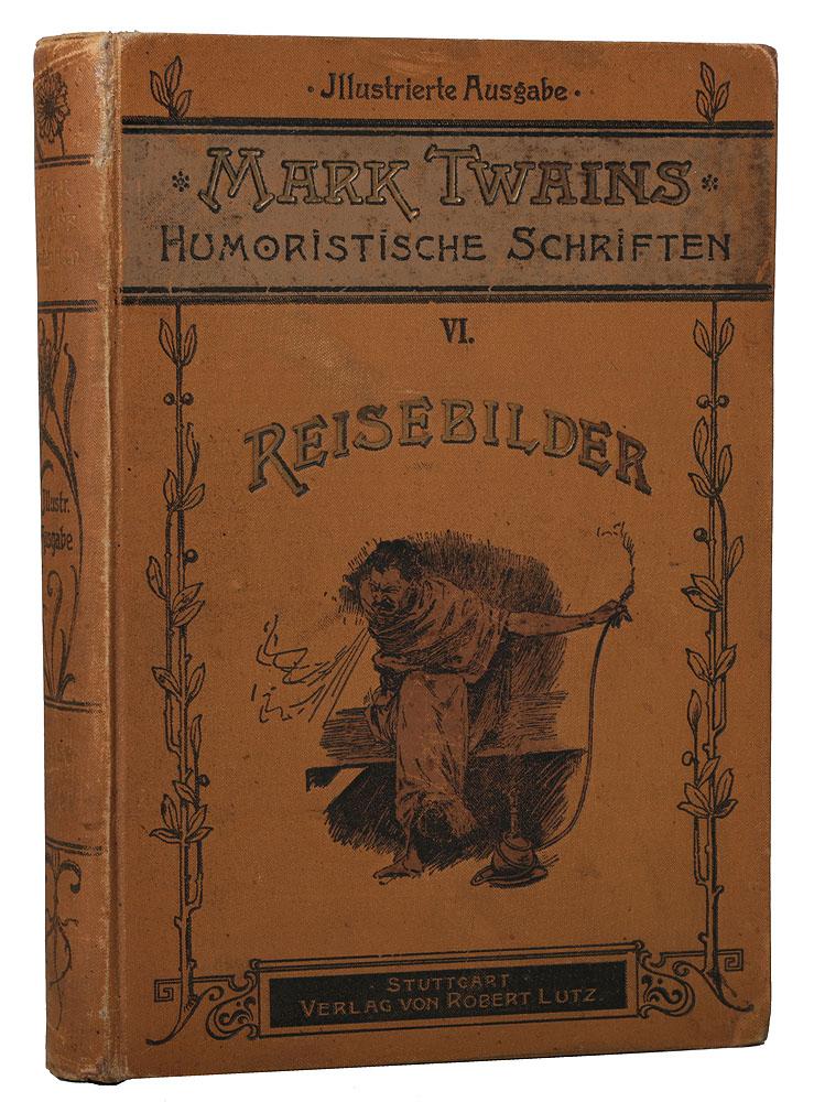 Mark Twains ausgewaehlte humoristische Schriften. VI Band. Reisebilder. Unterwegs und Daheim