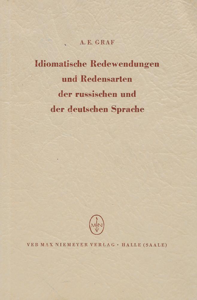 Idiomatische Redewendungen und Redensarten der russischen und der deutschen Sprache