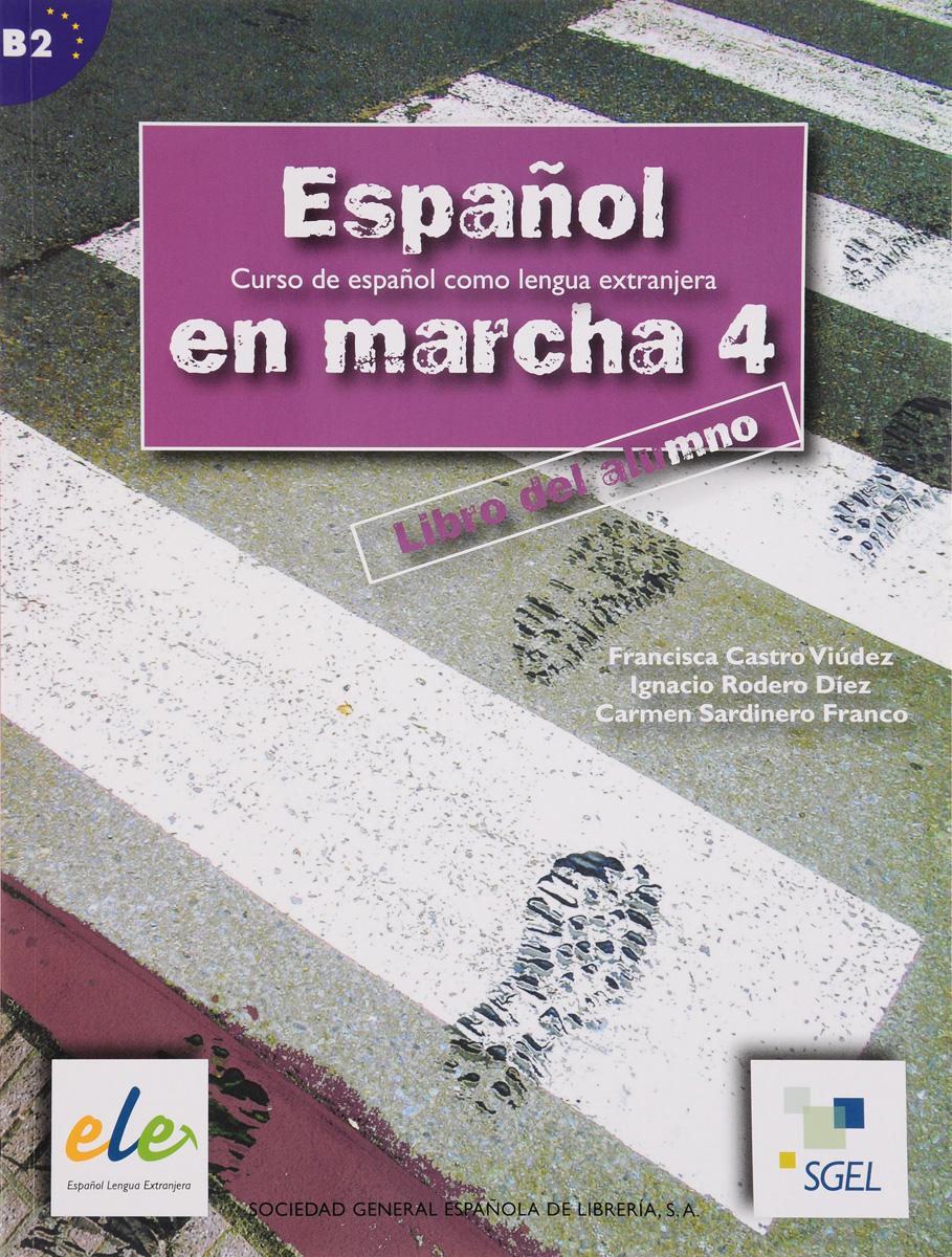 Espanol en marcha 4: Nivel B2: Libro del alumno