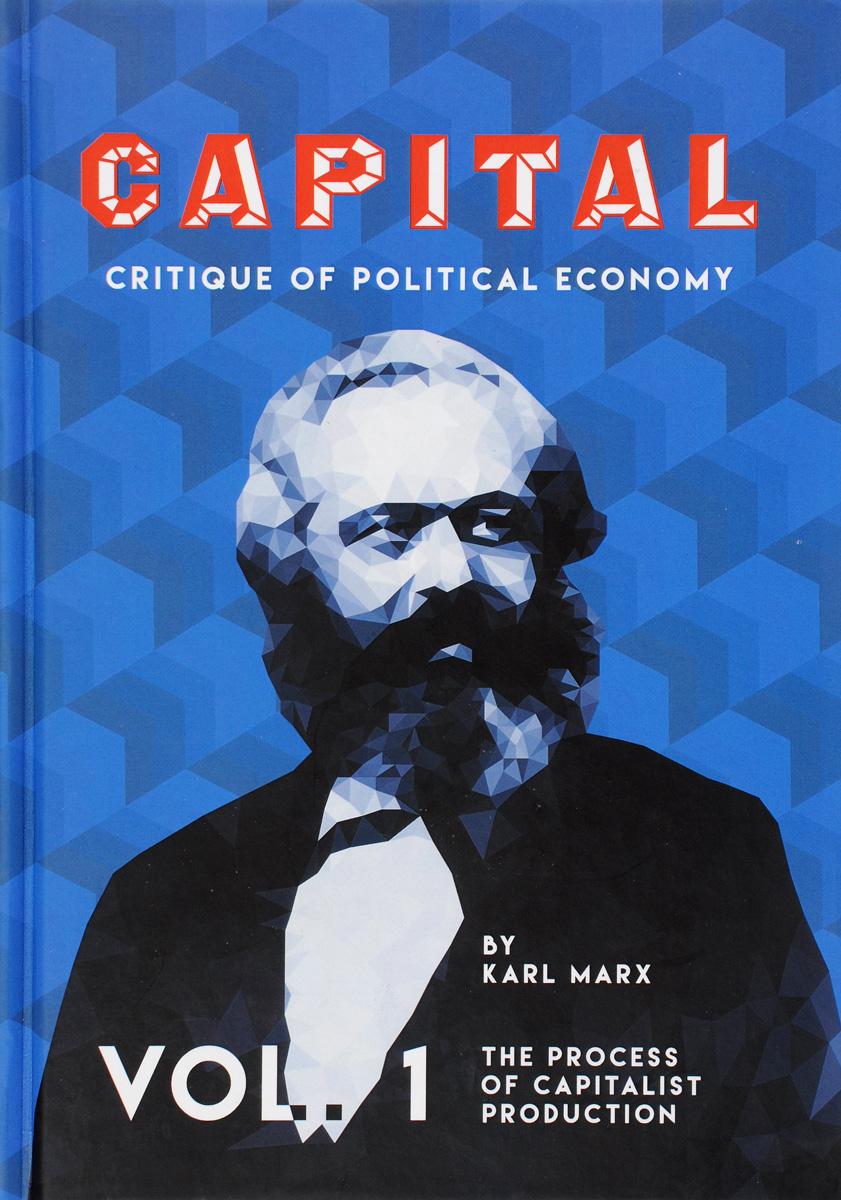 Capital: Critique of Political Economy: Vol. 1. / Капитал. Критика политической экономии. Том 1