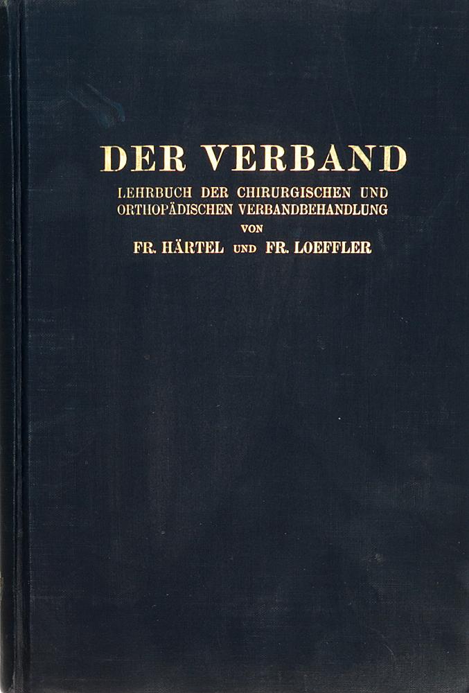 Der Verband. Lehrbuch der chirurgischen und orthopaedischen Verbandbehandlung