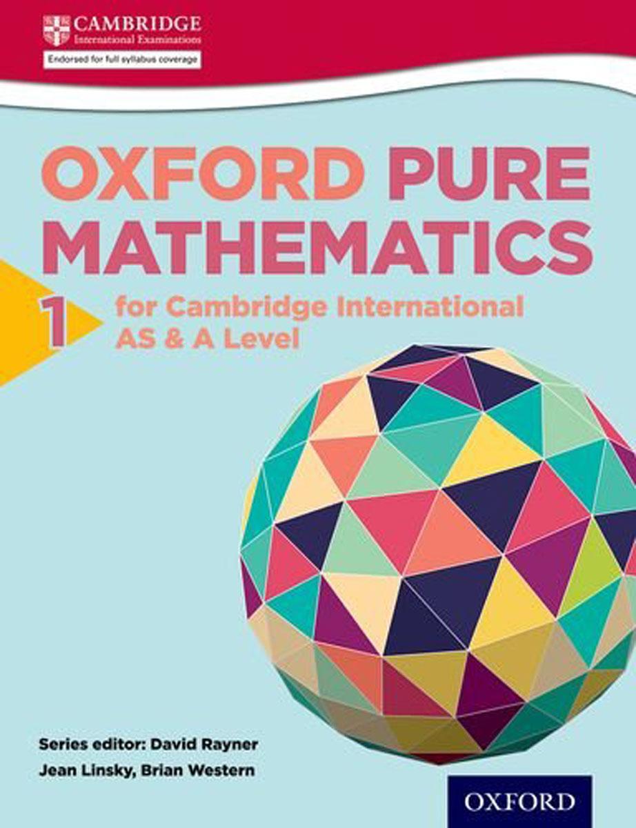 Oxford Pure Mathematics 1 for Cambridge International AS & A Level (International a Level Maths)