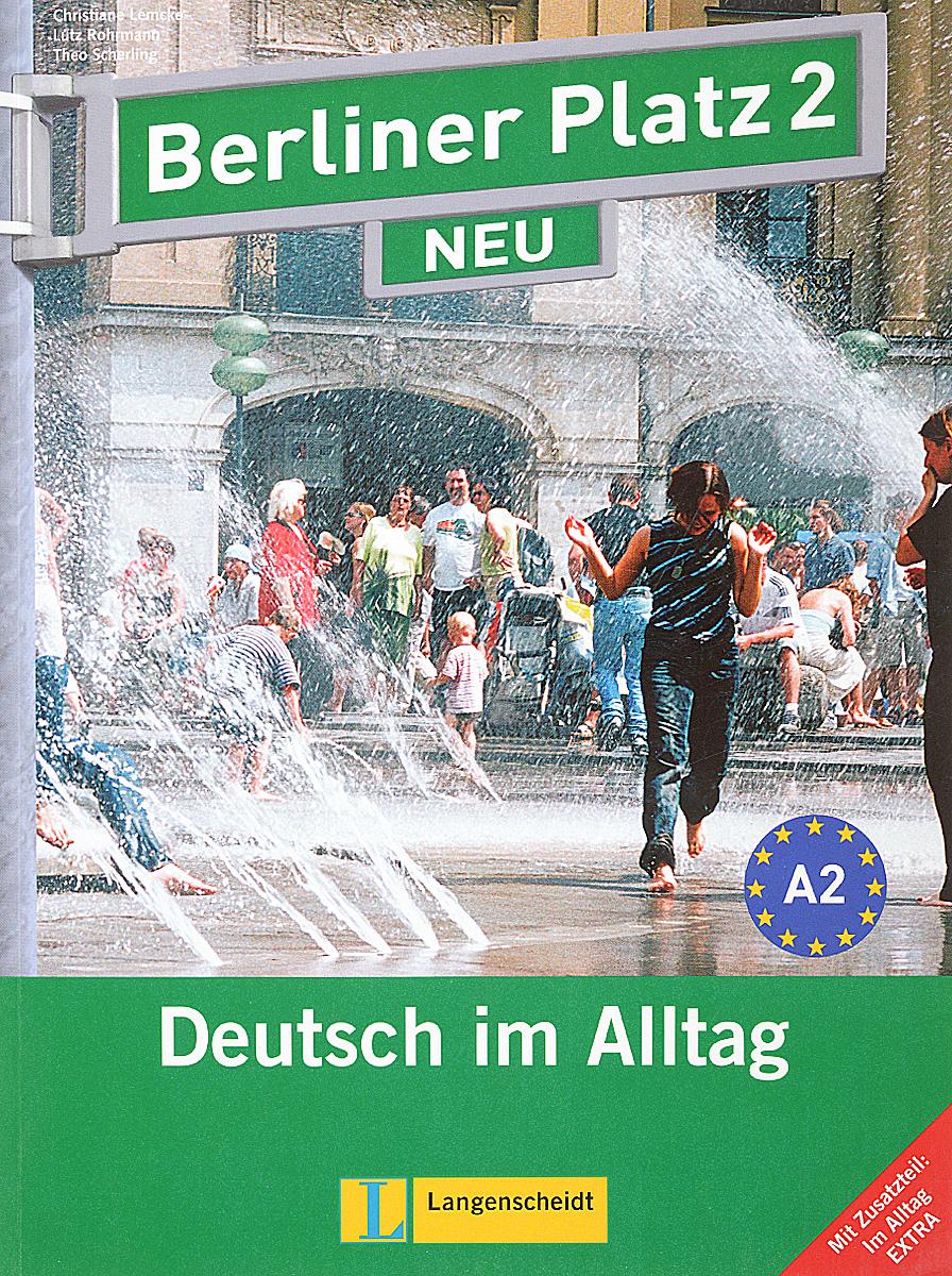 Berliner Platz 2 NEU: Deutsch im Alltag: Lehr- und Arbeitsbuch (+ 2 CD)
