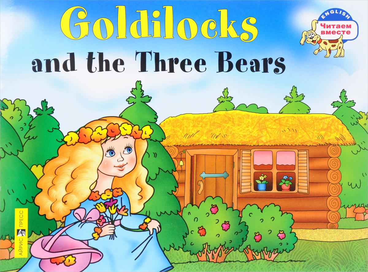 Goldilocks and the Three Bears / Златовласка и три медведя